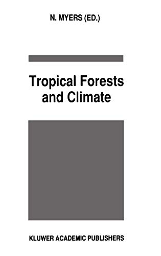 9780792316886: Tropical Forests and Climate