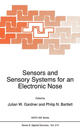 Sensors and Sensory Systems for an Electronic Nose, by Gardner: Gardner, Julian W./ Bartlett, ...