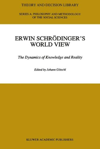 9780792316947: Erwin Schrödinger's World View : The Dynamics of Knowledge and Reality (Theory and Decision Library A:)