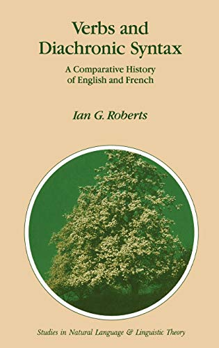 9780792317050: Verbs and Diachronic Syntax: A Comparative History of English and French (Studies in Natural Language and Linguistic Theory)