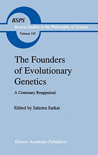 9780792317777: The Founders of Evolutionary Genetics: A Centenary Reappraisal (Boston Studies in the Philosophy and History of Science)