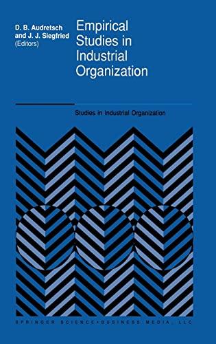 9780792318064: Empirical Studies in Industrial Organization: Essays in Honor of Leonard W. Weiss