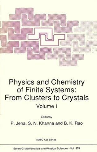 9780792318163: Physics and Chemistry of Finite Systems - From Clusters to Crystals