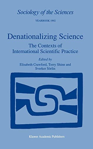 9780792318552: Denationalizing Science: The Contexts of International Scientific Practice (Sociology of the Sciences Yearbook)