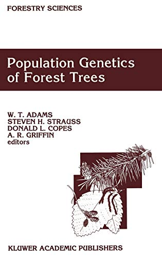 Population Genetics of Forest Trees (Forestry Sciences): Editor-W.T. Adams; Editor-Steven