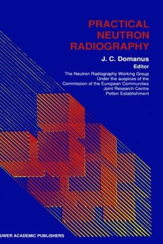 Practical Neutron Radiography: J. C. Domanus