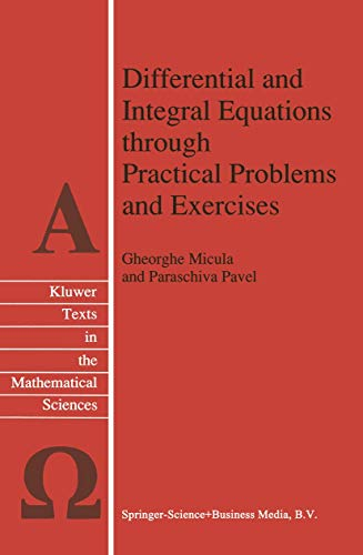 9780792318903: Differential and Integral Equations through Practical Problems and Exercises (Texts in the Mathematical Sciences)