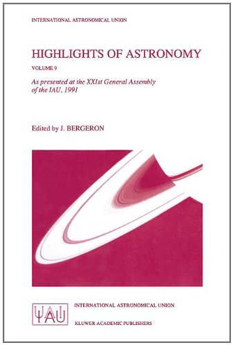 9780792319153: Highlights of Astronomy, Volume 9: As presented at the XXIst General Assembly of the IAU, Buenos Aires (International Astronomical Union Highlights)