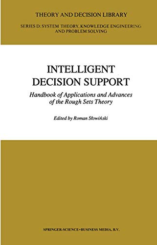 9780792319238: Intelligent Decision Support: Handbook of Applications and Advances of the Rough Sets Theory (Theory and Decision Library D:)