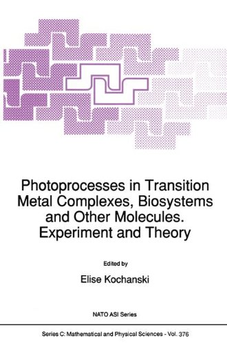 Photoprocesses in Transition Metal Complexes, Biosystems and Other Molecules, Experiment and Theory...