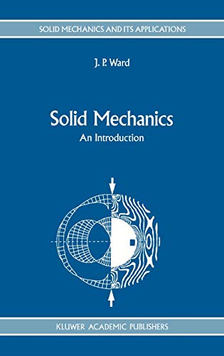 9780792319498: Solid Mechanics: An Introduction (Solid Mechanics and Its Applications)