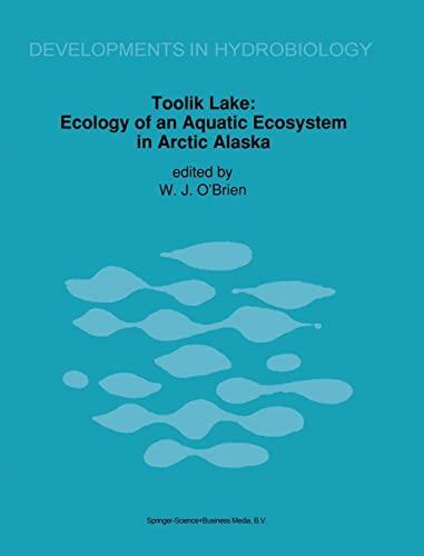 9780792319528: Toolik Lake: Ecology of an Aquatic Ecosystem in Arctic Alaska (Developments in Hydrobiology)
