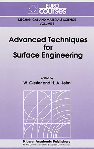 9780792320067: Advanced Techniques for Surface Engineering (Eurocourses: Mechanical and Materials Science)