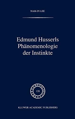 9780792320418: Edmund Husserls Phänomenologie der Instinkte (Phaenomenologica) (German Edition)