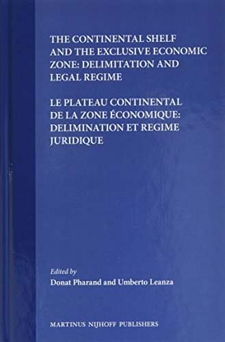 The Continental Shelf and the Exclusive Economic Zone: Delimitation and Legal Regime / Le Plateau ...
