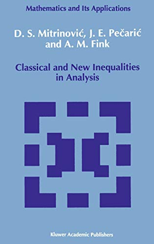 9780792320647: Classical and New Inequalities in Analysis (Mathematics and its Applications)