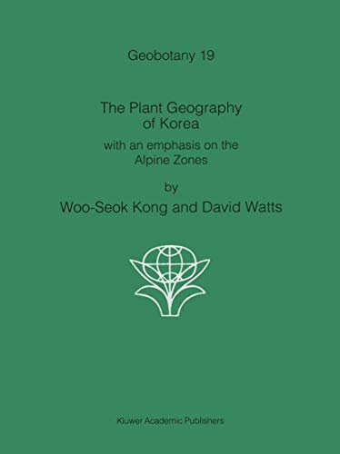 The Plant Geography of Korea. with an emphasis on the Alpine Zones: KONG WOO-SEOK