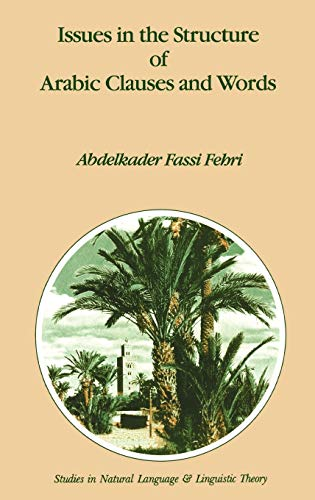 Issues in the Structure of Arabic Clauses: Abdelkader Fassi Fehri