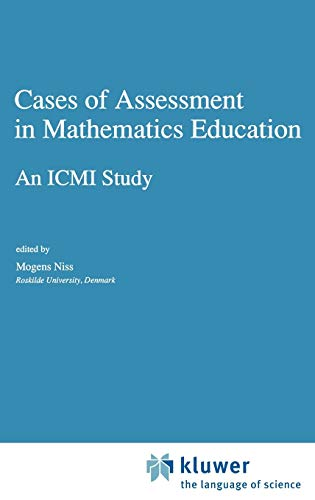 9780792320890: Cases of Assessment in Mathematics Education: An ICMI Study (New ICMI Study Series)