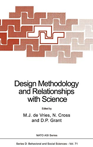 Design Methodology and Relationships with Science: Proceedings of the NATO ARW, Eindhoven, the ...