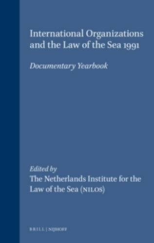 International Organizations and the Law of the Sea:Documentary Yearbook, 1991 (International ...