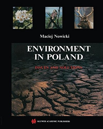 Environment in Poland : Issues and Solutions: Maciej Nowicki