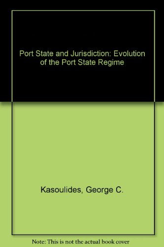 9780792322818: Port State Control and Jurisdiction: Evolution of the Port State Regime