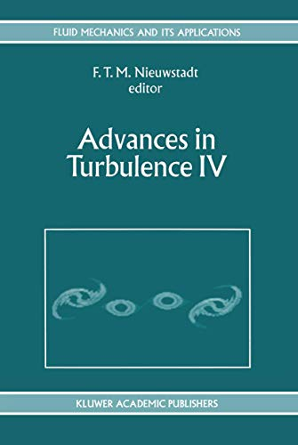 9780792322825: Advances in Turbulence IV: Proceedings of the fourth European Turbulence Conference 30th June - 3rd July 1992 (Fluid Mechanics and Its Applications) (v. 4)
