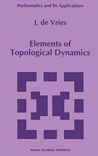9780792322870: Elements of Topological Dynamics (Mathematics and Its Applications)