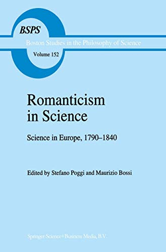 9780792323365: Romanticism in Science: Science in Europe, 1790–1840 (Boston Studies in the Philosophy and History of Science)