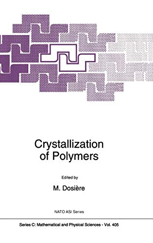Crystallization of Polymers (Nato Science Series C:)