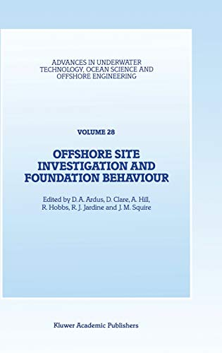 9780792323631: Offshore Site Investigation and Foundation Behaviour: Papers Presented at a Conference Organized by the Society for Underwater Technology and Held I