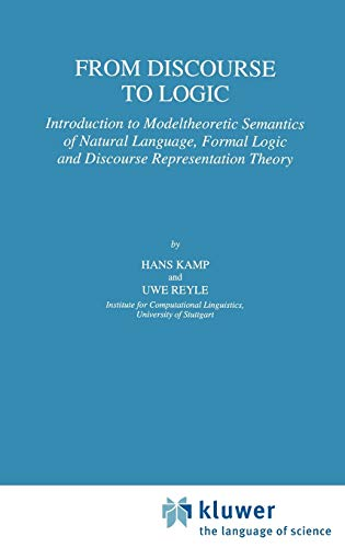 9780792324034: From Discourse to Logic: Introduction to Modeltheoretic Semantics of Natural Language, Formal Logic and Discourse Representation Theory Part 1 (Studies in Linguistics and Philosophy)