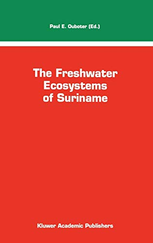 The Freshwater Ecosystems of Suriname Monographiae Biologicae