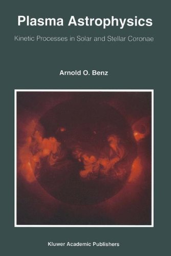 9780792324294: Plasma Astrophysics: Kinetic Processes in Solar and Stellar Coronae (Astrophysics and Space Science Library)