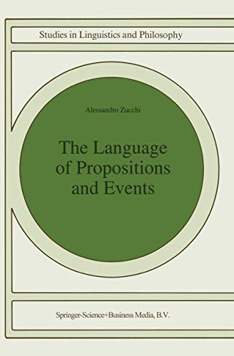 9780792324379: The Language of Propositions and Events: Issues in the Syntax and the Semantics of Nominalization (Studies in Linguistics and Philosophy)