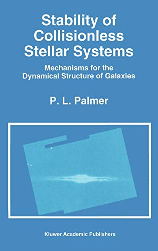 9780792324553: Stability of Collisionless Stellar Systems: Mechanisms for the Dynamical Structure of Galaxies (Astrophysics and Space Science Library)