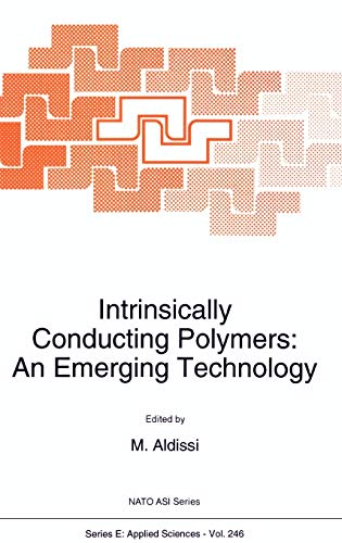 Intrinsically Conducting Polymers: An Emerging Technology - Proceedings of the NATO Advanced ...