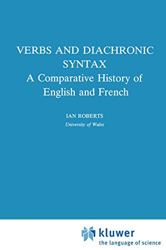 9780792324959: Verbs and Diachronic Syntax: A Comparative History of English and French (Studies in Natural Language and Linguistic Theory)