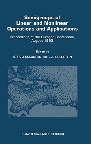 Semigroups of Linear and Nonlinear Operations and Applications: Proceedings of the Cura Ao ...