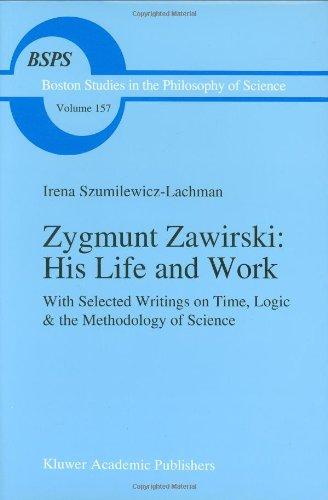 9780792325666: Zygmunt Zawirski: His Life and Work : With Selected Writings on Time, Logic and the Methodology of Science
