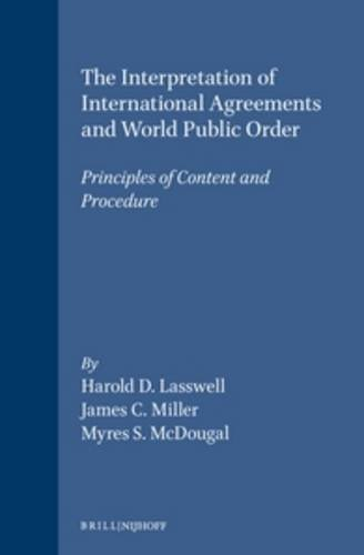 The Interpretation of International Agreements and World Public Order: Principles of Content and ...