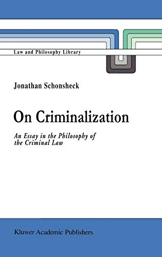 9780792326632: On Criminalization: An Essay in the Philosophy of Criminal Law (Law and Philosophy Library)