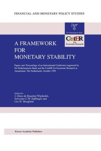 A Framework for Monetary Stability: Papers and Proceedings of an International Conference organised...