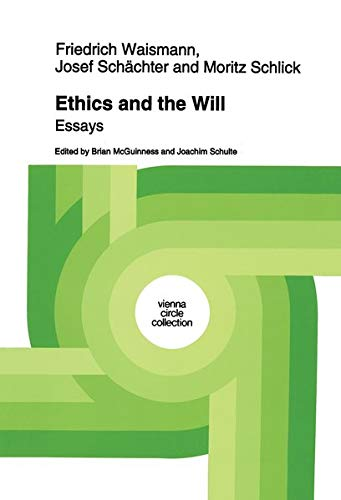 9780792326748: Ethics and the Will: Essays (Vienna Circle Collection)