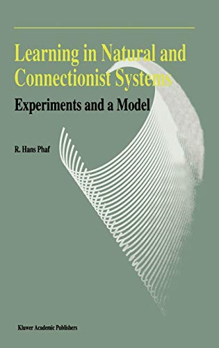 Learning in Natural and Connectionist Systems: Experiments and a Model: R.H. Phaf