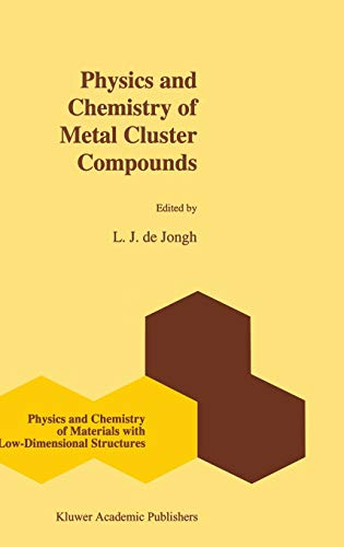 Physics and Chemistry of Metal Cluster Compounds: L.J. de Jongh