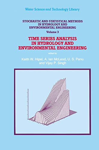 Stochastic and Statistical Methods in Hydrology and Environmental Engineering, Vol.3 Time Series ...