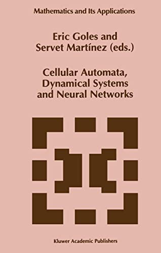 9780792327721: Cellular Automata, Dynamical Systems and Neural Networks (Mathematics and Its Applications)