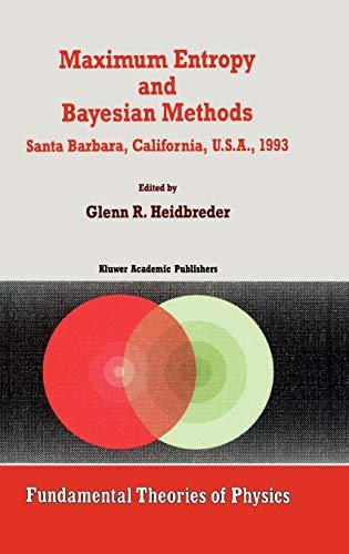 9780792328513: Maximum Entropy and Bayesian Methods Santa Barbara, California, U.S.A., 1993 (Fundamental Theories of Physics)